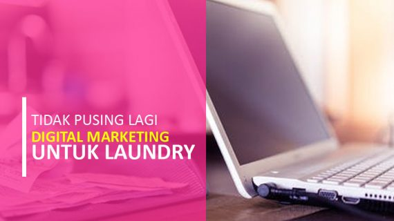 Strategi Digital Marketing untuk Usaha Laundry di Pekanbaru