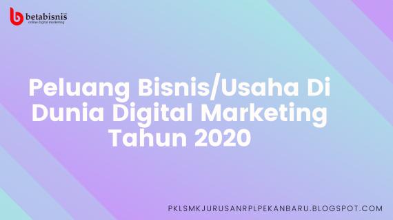 TERBONGKAR!!! Peluang Bisnis Digital Marketing Ini Akan Laris Tahun 2020