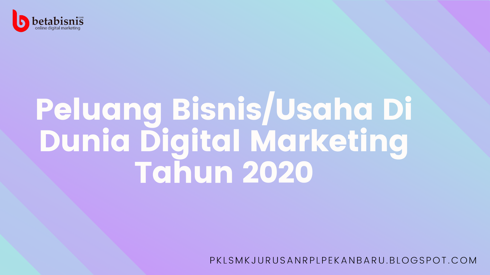 Peluang Bisnis Dunia Digital Marketing di Tahun 2020